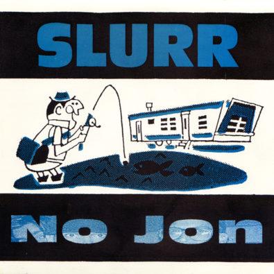 Slurr No Jon