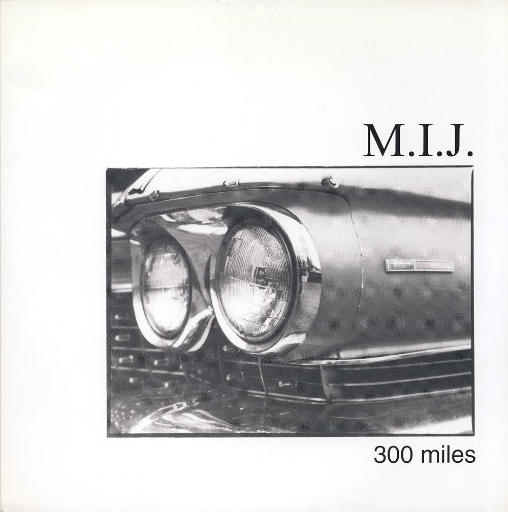 M.I.J. - 300 Miles